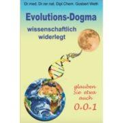 Evolutions Dogma - wissenschaftlich widerlegt